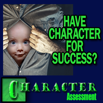 Character Career Assessment - Do you have character for success? Asses your Character
