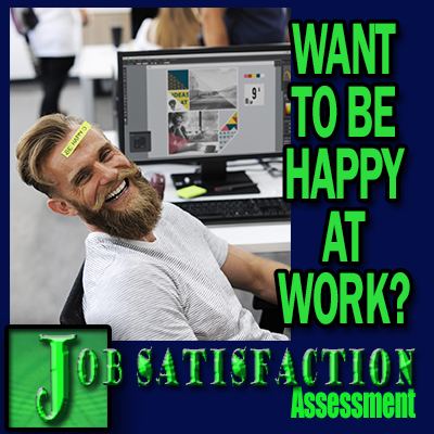 Job Satisfaction Assessment - Want to be happy at work
