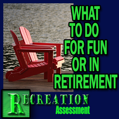 Recreation Assessment - What do you like to do for fun