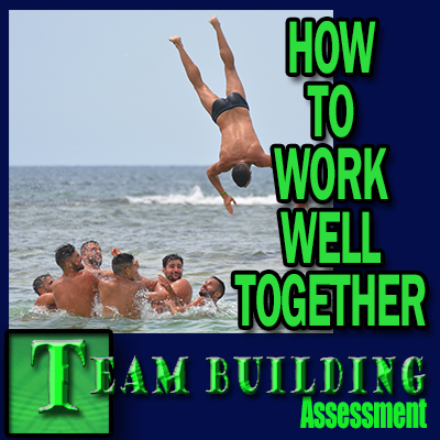 Team Building Assessment - How to work well together